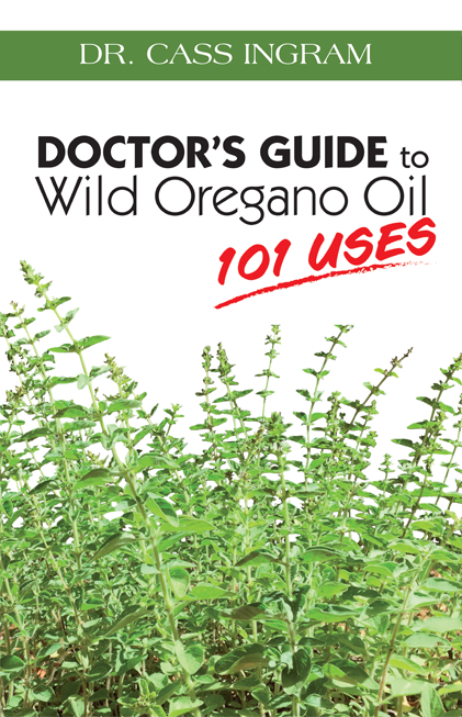 Doctor's Guide to Wild Oregano Oil - 101 Uses